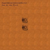 One in the Flood by SUPERDENSECRUSHLOADFACTOR album cover