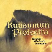 Huutoja hiljaisesta huoneesta by KUUSUMUN PROFEETTA album cover