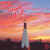 East Wind Pot by EAST WIND POT album cover