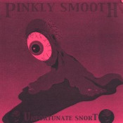 Unfortunate Snort by PINKLY SMOOTH album cover