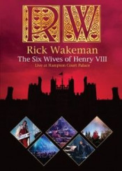 The Six Wives Of Henry VIII - Live At Hampton Court Palace (DVD) by WAKEMAN, RICK album cover