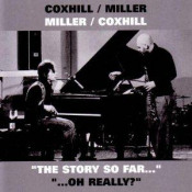 Coxhill/Miller Miller/Coxhill / The Story So Far... ...Oh Really? by MILLER & COXHILL album cover