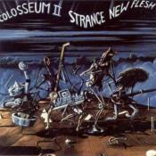 Strange New Flesh by COLOSSEUM II album cover