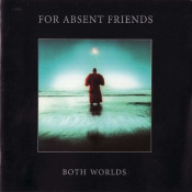 Both Worlds by FOR ABSENT FRIENDS album cover