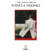 Science & Violence by CARRÉ.LADICH.MARCHAL album cover