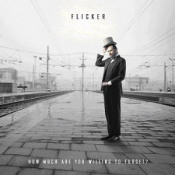 How Much Are You Willing To Forget? by FLICKER album cover
