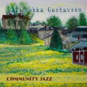 Community Jazz by GUSTAVSON, JUKKA album cover