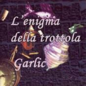 L'Enigma Della Trottola by GARLIC album cover