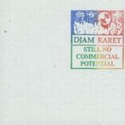 Still no Commercial Potential (Limited Edition) by DJAM KARET album cover