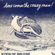Here Comes The Crazy Man! by DE BRUYNE, KOEN album cover