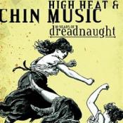 High Heat & Chin Music by DREADNAUGHT album cover