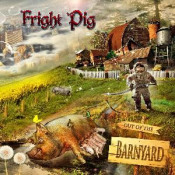 Out of the Barnyard by FRIGHT PIG album cover