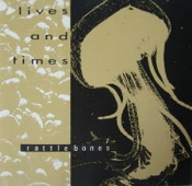 Rattlebones by LIVES AND TIMES album cover