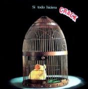 Si Todo Hiciera Crack by CRACK album cover