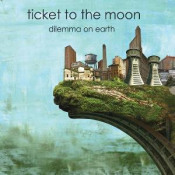Dilemma on Earth by TICKET TO THE MOON album cover