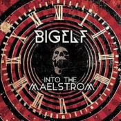 Into The Maelstrom by BIGELF album cover