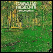 Milky Way Moses by TASAVALLAN PRESIDENTTI album cover