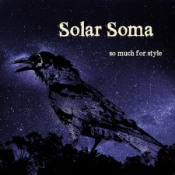 So Much For Style by SOLAR SOMA album cover