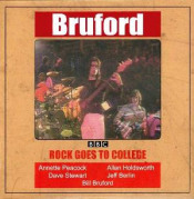 Bruford: Rock Goes To College by BRUFORD, BILL album cover