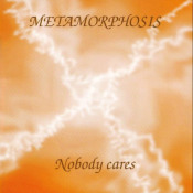 Nobody Cares by METAMORPHOSIS album cover
