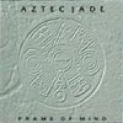 Frame of Mind by AZTEC JADE album cover