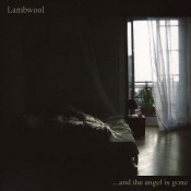 ...And The Angel Is Gone  by LAMBWOOL album cover