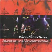 Alive In The Underworld by CROSS, DAVID album cover