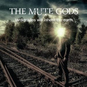 Tardigrades Will Inherit The Earth by MUTE GODS, THE album cover