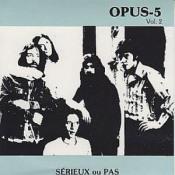 Volume 2: Serieux ou pas by OPUS-5 album cover