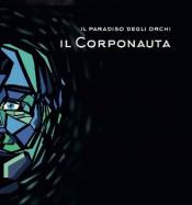 Il Corponauta by PARADISO DEGLI ORCHI, IL album cover