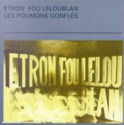 Les Poumons Gonflés by ETRON FOU LELOUBLAN album cover